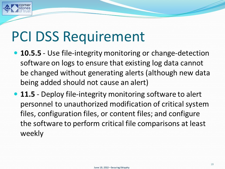 PCI DSS Requirement 10.5.5 - Use file-integrity monitoring or change-detection software on logs to ensure that existing log data cannot be changed wit