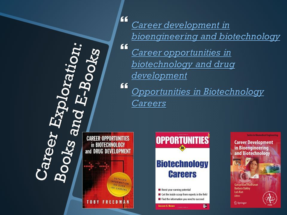 Career Exploration: Books and E-Books  Career development in bioengineering and biotechnology Career development in bioengineering and biotechnology