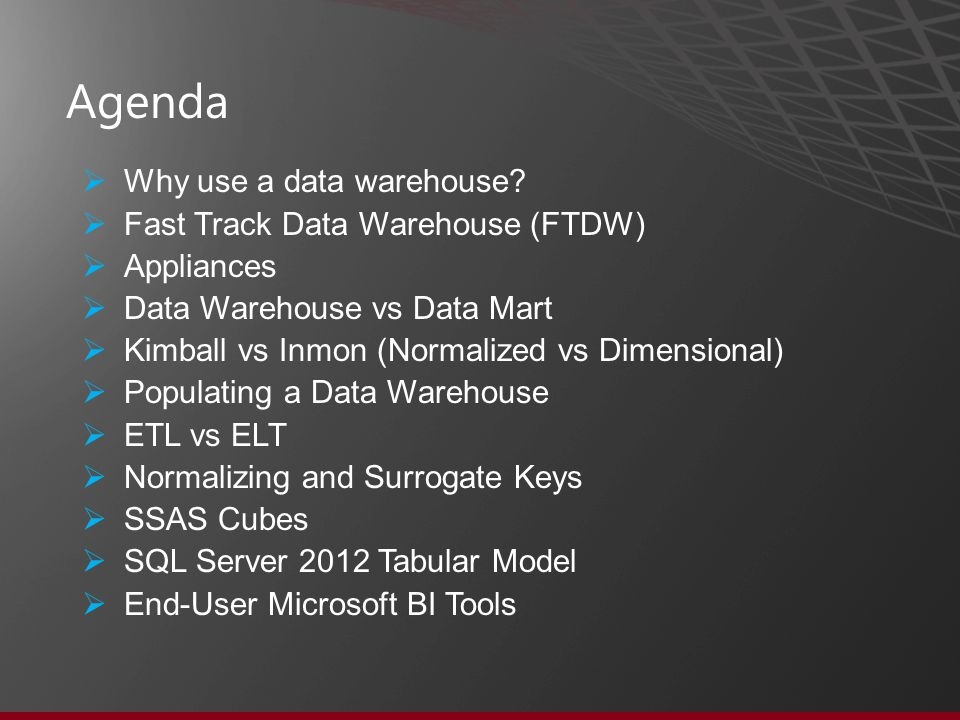 Agenda  Why use a data warehouse.