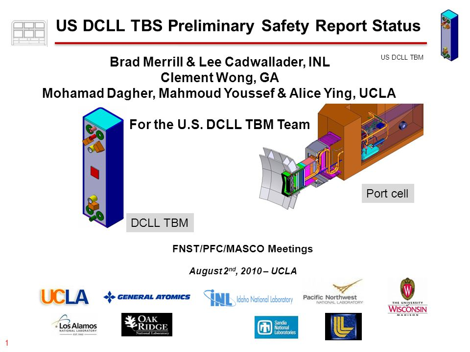 077-05/rs US DCLL TBM 42 Outline Status of US DCLL TBS Preliminary Safety Report (PrSR) TBS component list and classifications Accident analysis summary Occupational radiation exposure estimates Waste disposal analysis summary Conclusion
