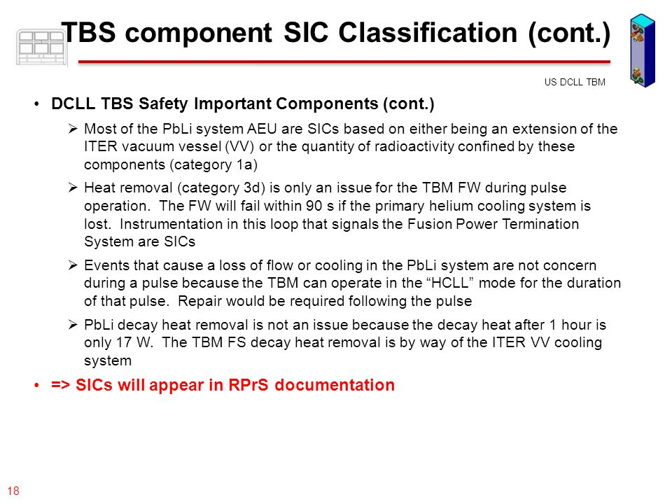 077-05/rs US DCLL TBM 18 TBS component SIC Classification (cont.) DCLL TBS Safety Important Components (cont.)  Most of the PbLi system AEU are SICs