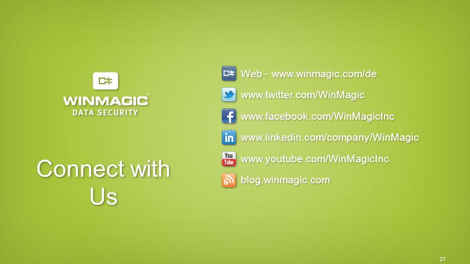 27 Connect with Us Web - www.winmagic.com/de www.twitter.com/WinMagicwww.facebook.com/WinMagicIncwww.linkedin.com/company/WinMagicwww.youtube.com/WinMagicIncblog.winmagic.com