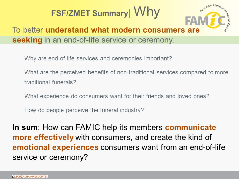 FSF/ZMET Summary | Why To better understand what modern consumers are seeking in an end-of-life service or ceremony.