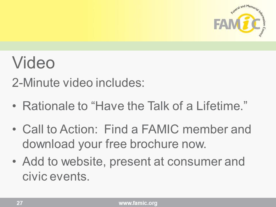 2-Minute video includes: Rationale to Have the Talk of a Lifetime. Call to Action: Find a FAMIC member and download your free brochure now.