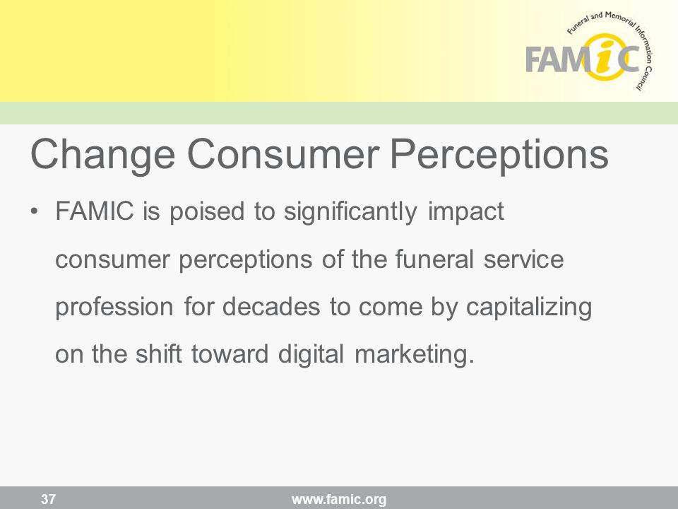 FAMIC is poised to significantly impact consumer perceptions of the funeral service profession for decades to come by capitalizing on the shift toward digital marketing.
