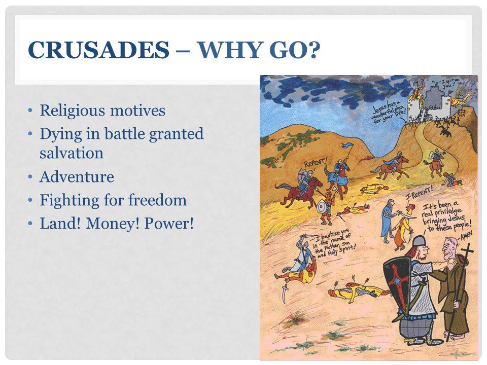 CRUSADES – WHY GO.