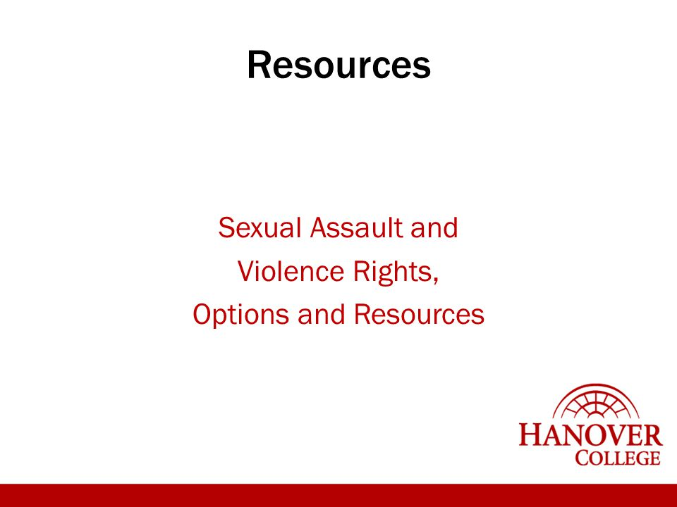 Resources Sexual Assault and Violence Rights, Options and Resources