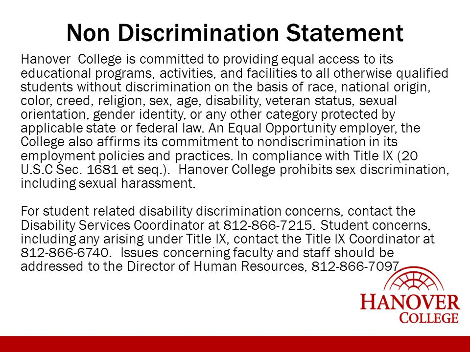 Non Discrimination Statement Hanover College is committed to providing equal access to its educational programs, activities, and facilities to all oth