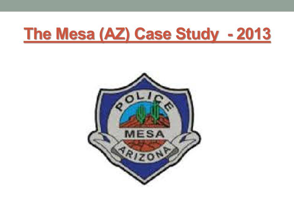 The Mesa (AZ) Case Study - 2013
