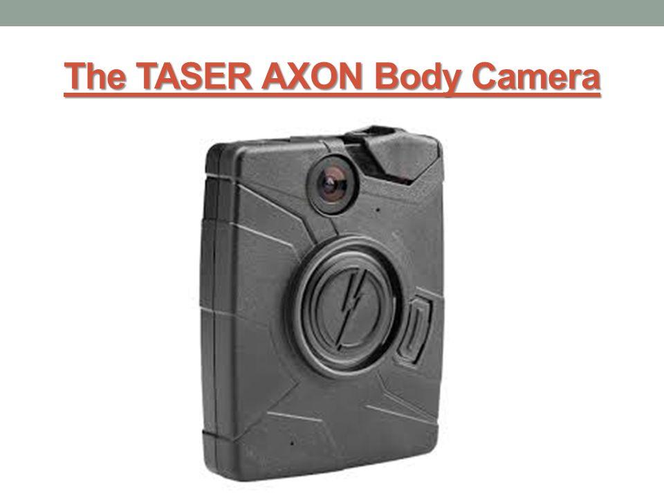 The TASER AXON Body Camera
