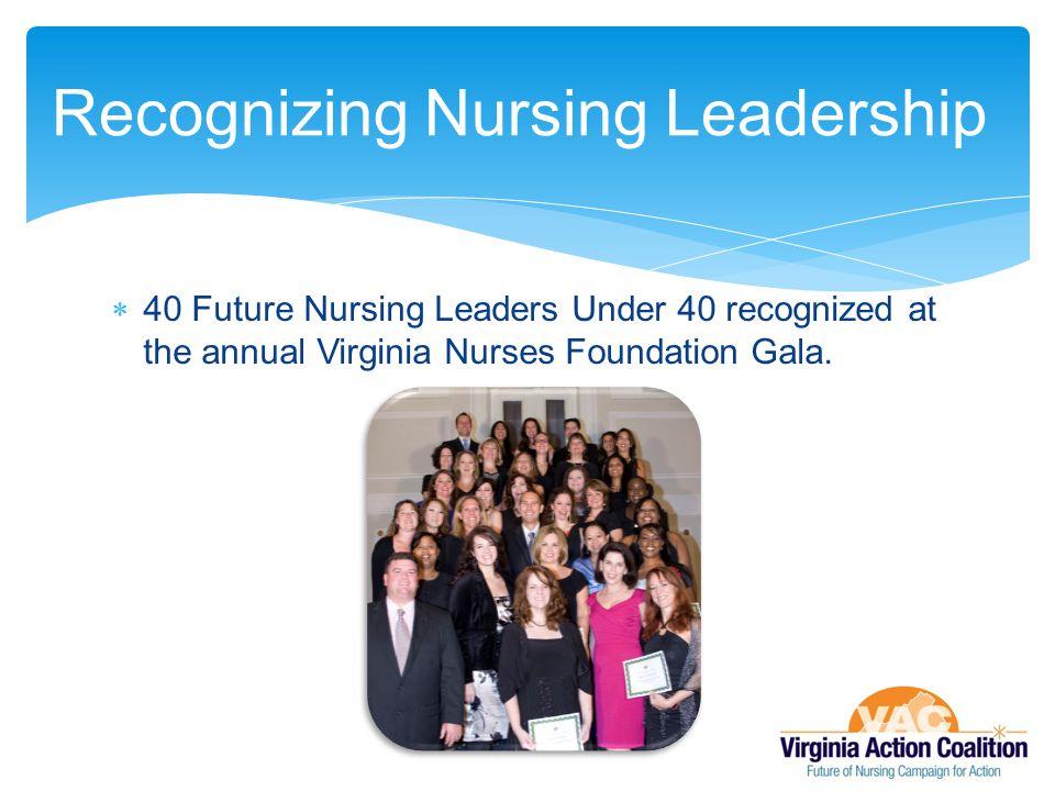  40 Future Nursing Leaders Under 40 recognized at the annual Virginia Nurses Foundation Gala.