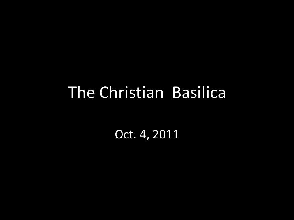 The Christian Basilica Oct. 4, 2011