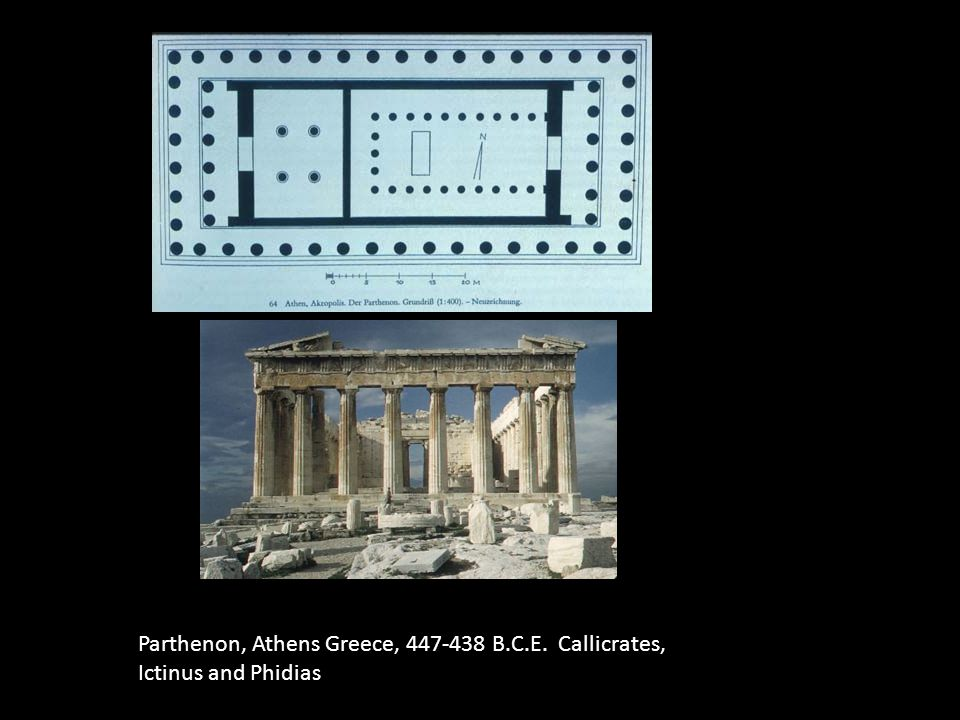 Parthenon, Athens Greece, 447-438 B.C.E. Callicrates, Ictinus and Phidias