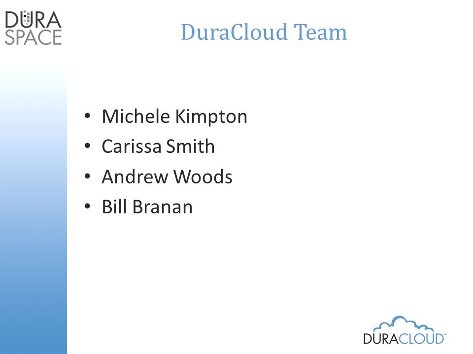 Future opportunities for cloud infrastructure & BHL Depending on BHL partner needs/abilities use DuraCloud to transfer/synch files Seek research grants for data mining and include line items for DuraCloud hosting of BHL research space for multiple informatics projects.