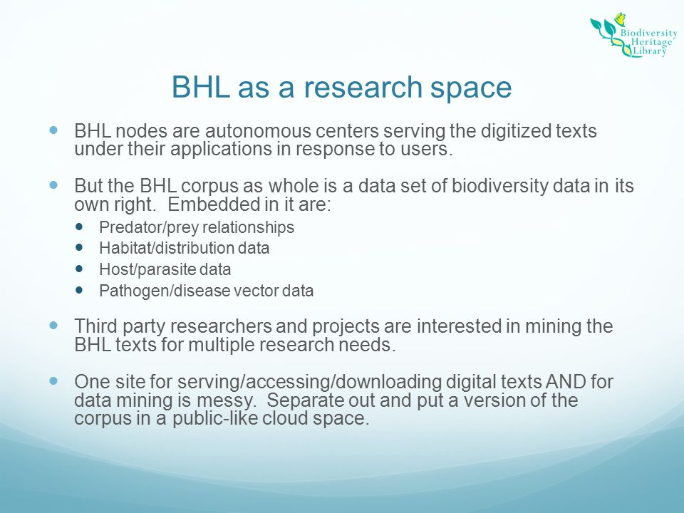 BHL as a research space BHL nodes are autonomous centers serving the digitized texts under their applications in response to users.