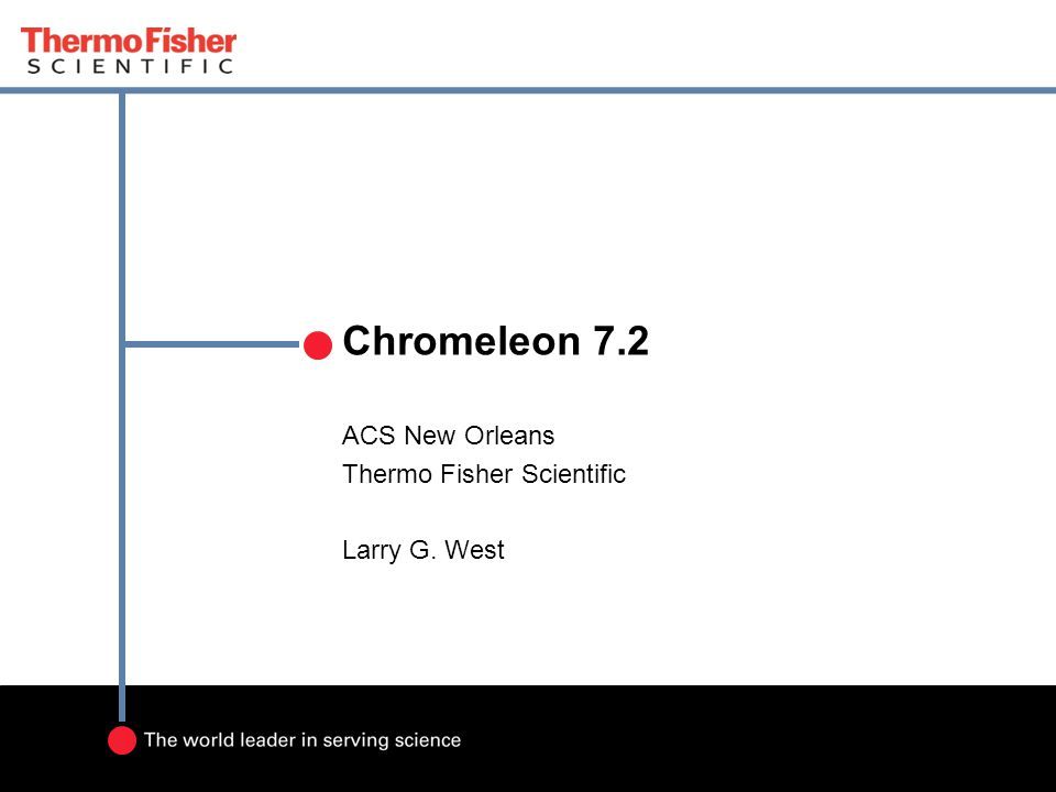 Chromeleon 7.2 ACS New Orleans Thermo Fisher Scientific Larry G. West