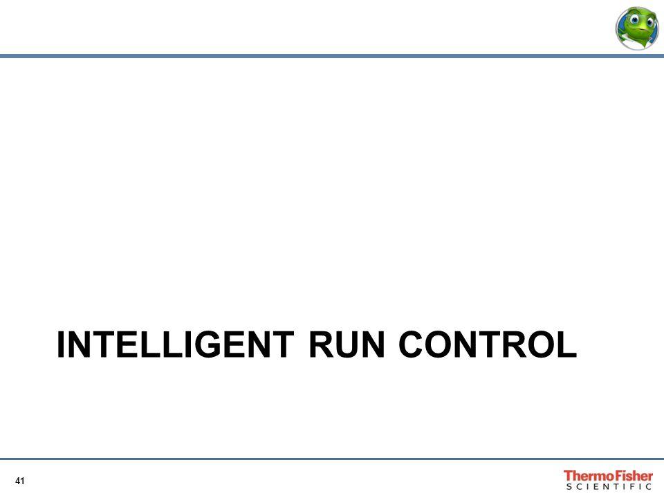 41 INTELLIGENT RUN CONTROL