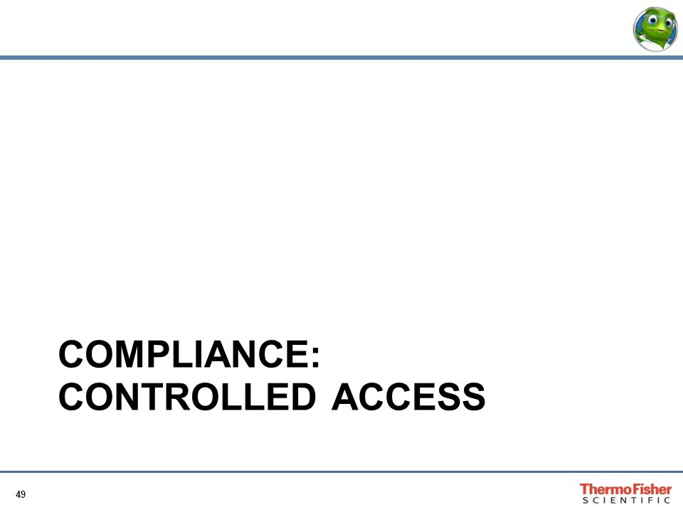 49 COMPLIANCE: CONTROLLED ACCESS