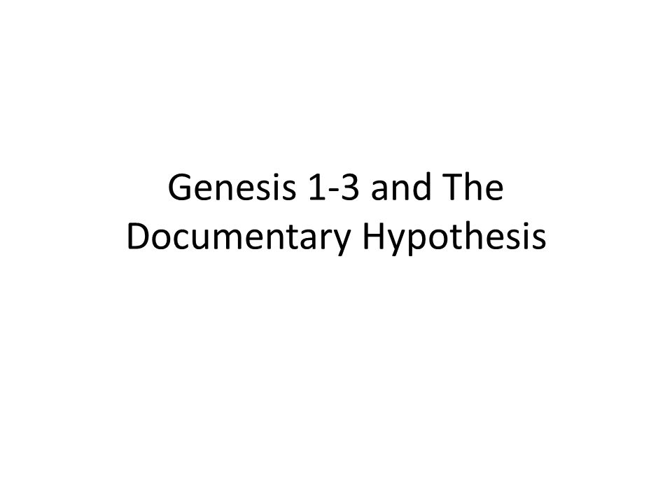 Genesis 1-3 and The Documentary Hypothesis