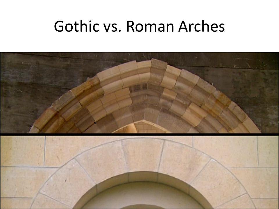 Gothic vs. Roman Arches