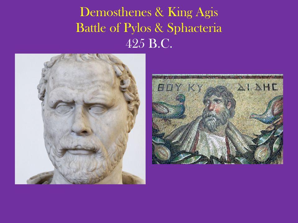 Demosthenes & King Agis Battle of Pylos & Sphacteria 425 B.C.