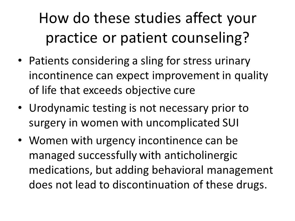 How do these studies affect your practice or patient counseling.