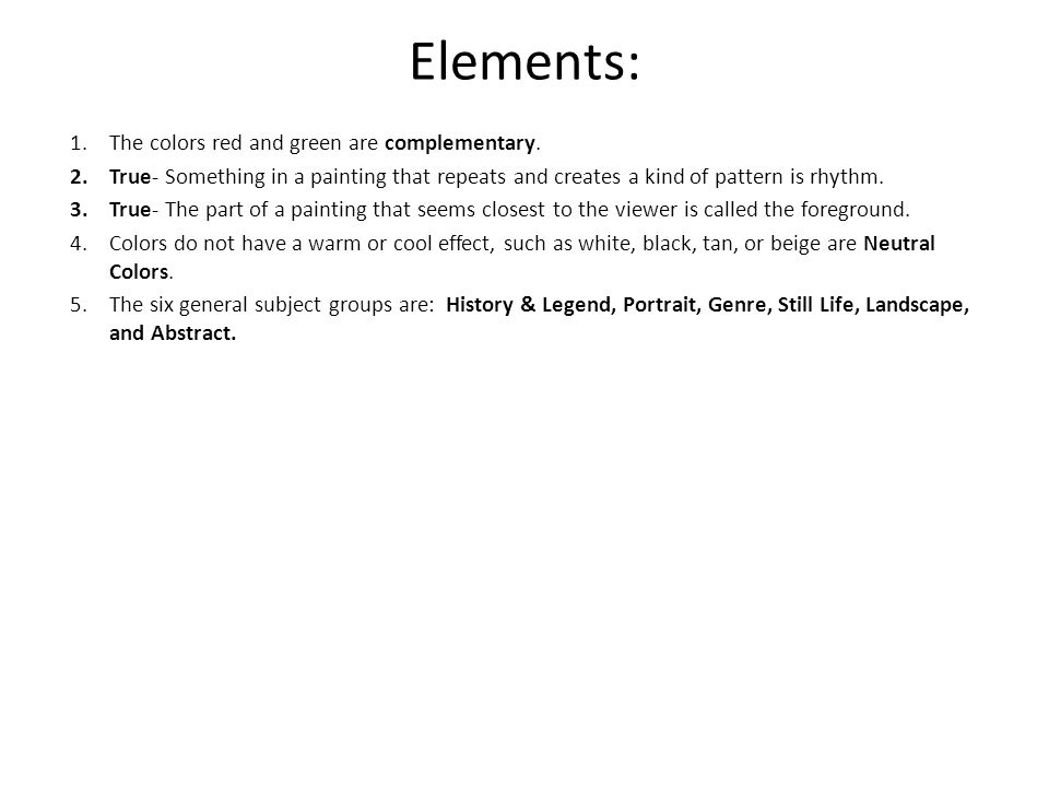 Elements: 1.The colors red and green are complementary.