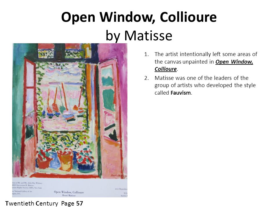 Open Window, Collioure by Matisse 1.The artist intentionally left some areas of the canvas unpainted in Open Window, Collioure.