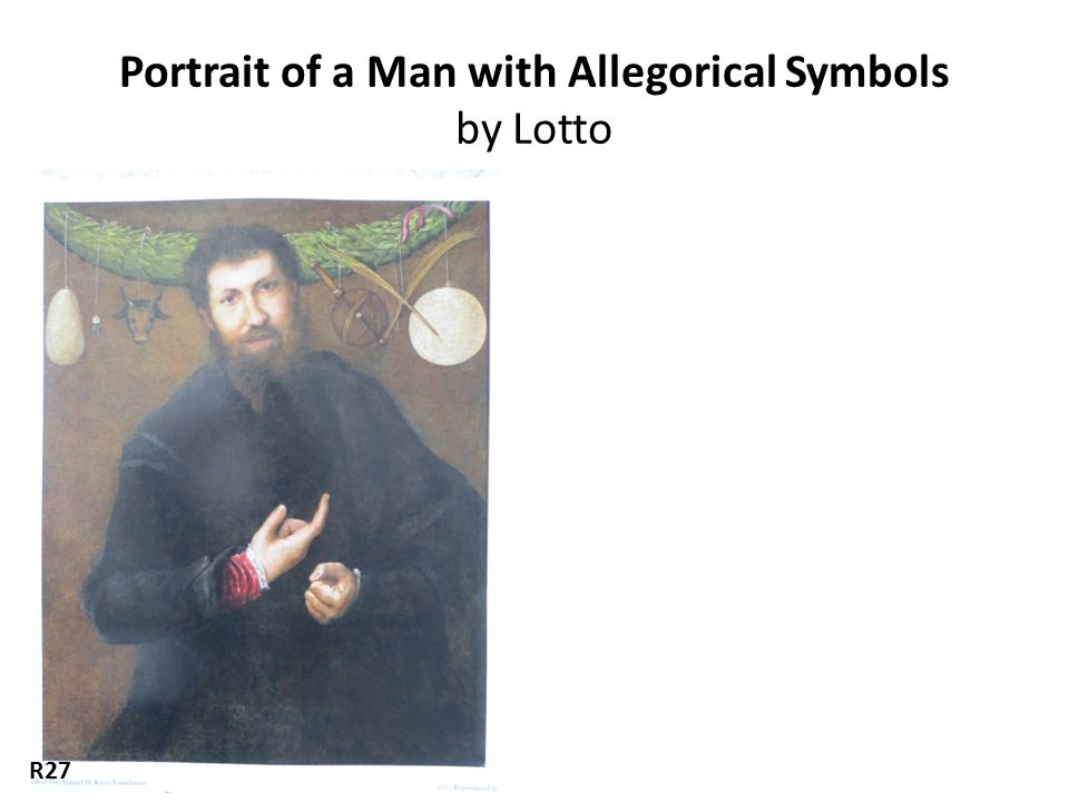 Portrait of a Man with Allegorical Symbols by Lotto R27
