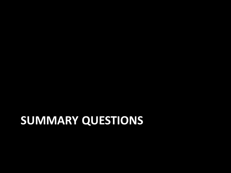 SUMMARY QUESTIONS
