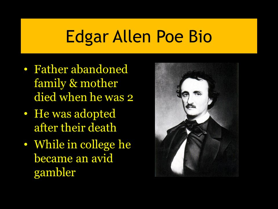 Edgar Allen Poe Bio He then married his biological cousin, Virginia Clemm– age 13 His brother died of TB His wife died of TBTB