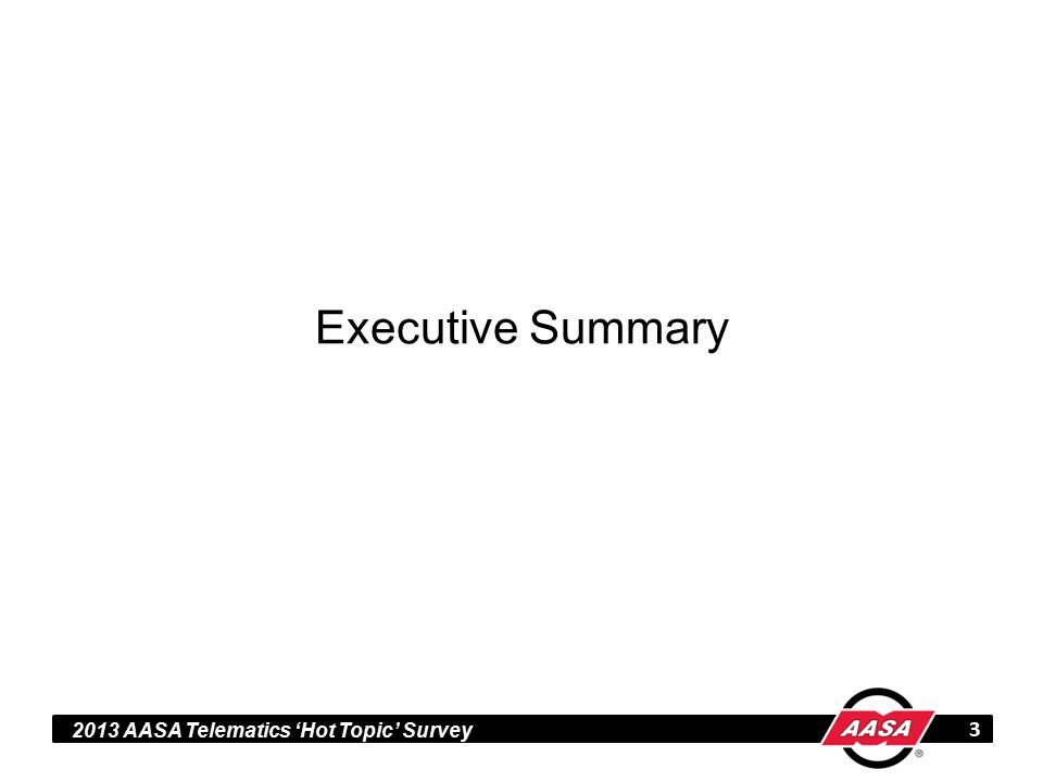 2013 AASA Telematics 'Hot Topic' Survey Executive Summary 3