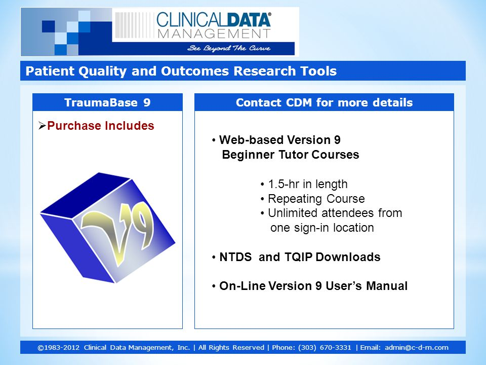  Purchase Includes Patient Quality and Outcomes Research Tools ©1983-2012 Clinical Data Management, Inc.