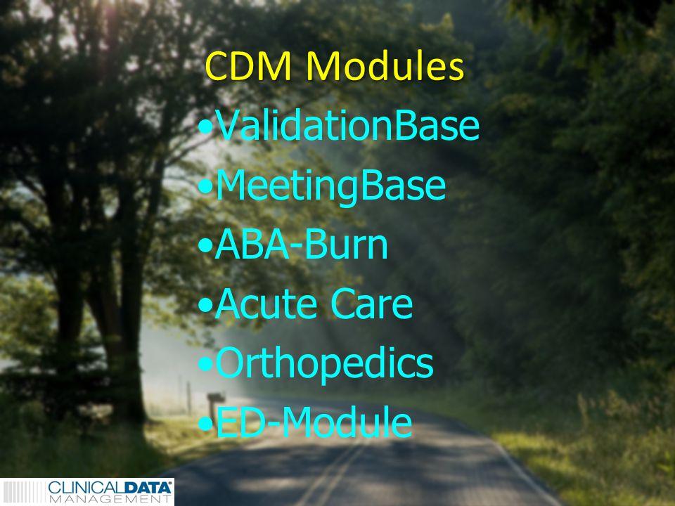 3 CDM Modules ValidationBase MeetingBase ABA-Burn Acute Care Orthopedics ED-Module
