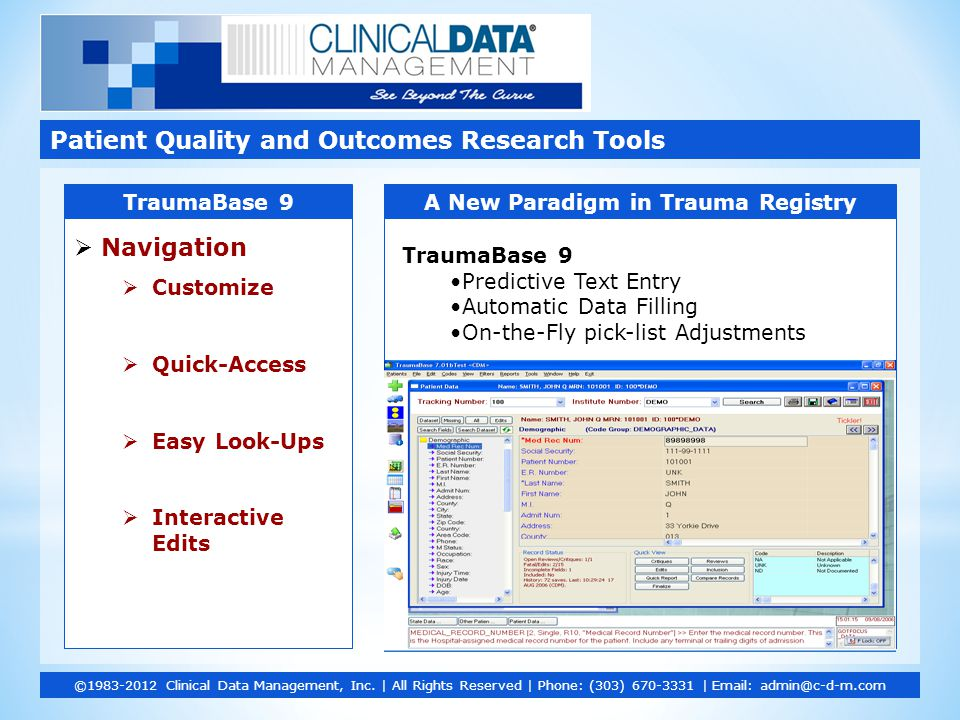  Navigation  Customize  Quick-Access  Easy Look-Ups  Interactive Edits Patient Quality and Outcomes Research Tools ©1983-2012 Clinical Data Management, Inc.