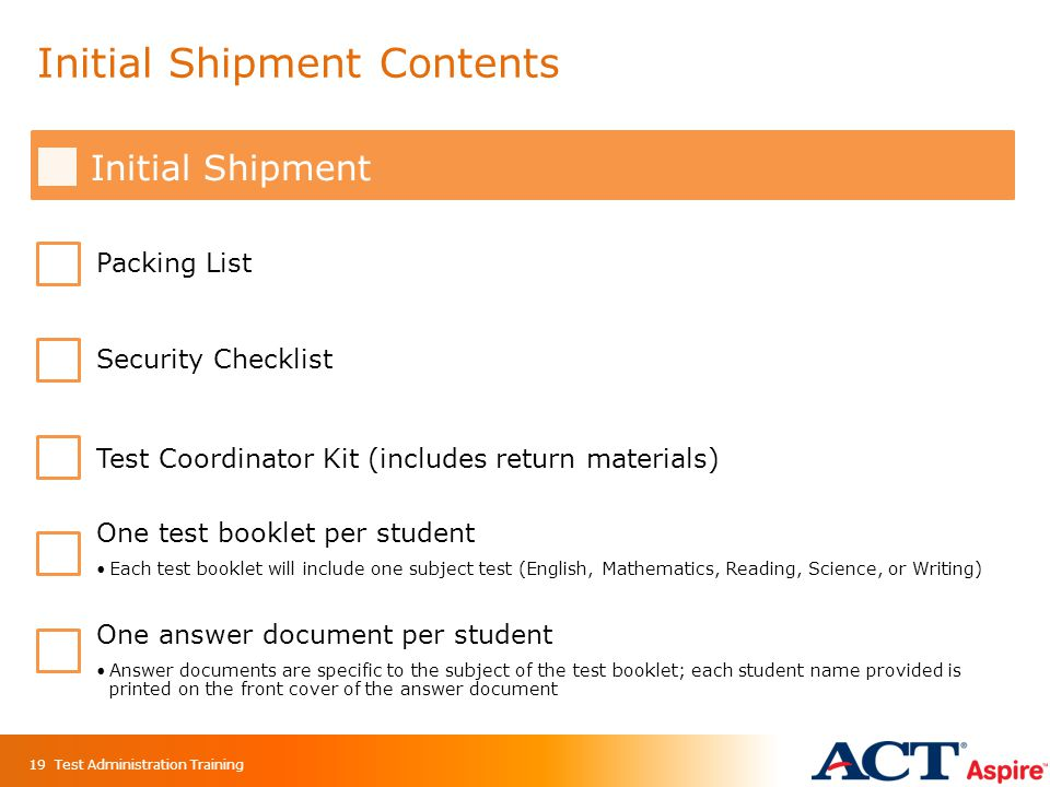 Initial Shipment Contents Initial Shipment Packing List Security Checklist Test Coordinator Kit (includes return materials) One test booklet per stude