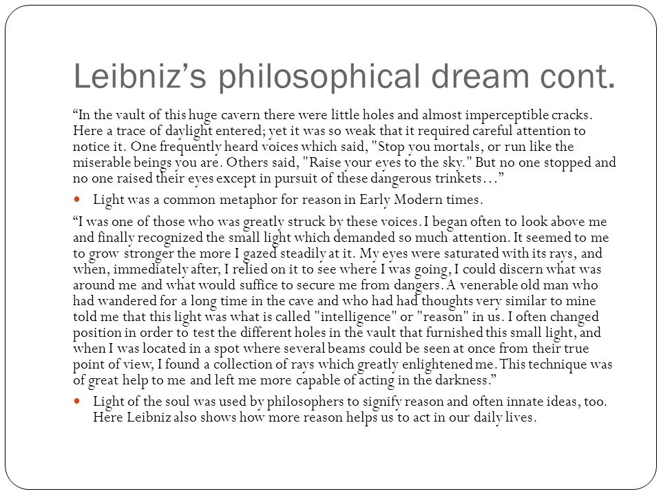 """Leibniz's philosophical dream cont. """"In the vault of this huge cavern there were little holes and almost imperceptible cracks. Here a trace of dayligh"""