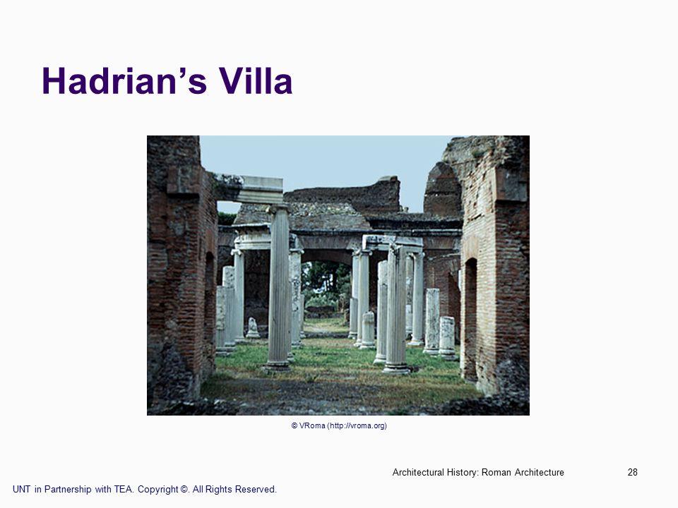 Architectural History: Roman Architecture28 Hadrian's Villa © VRoma (http://vroma.org) UNT in Partnership with TEA.