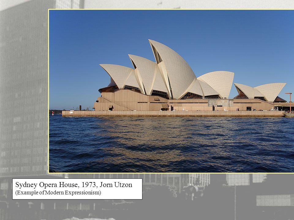 Sydney Opera House, 1973, Jorn Utzon (Example of Modern Expressionism)