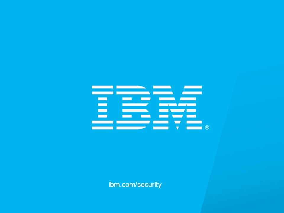 © 2013 IBM Corporation IBM Security Systems 15 ibm.com/security