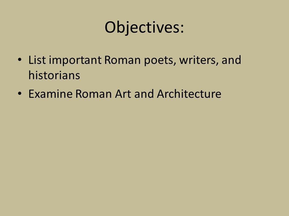 Objectives Examine the Role of the Family Identify the implications of slavery Evaluate the daily life of Roman Citizens