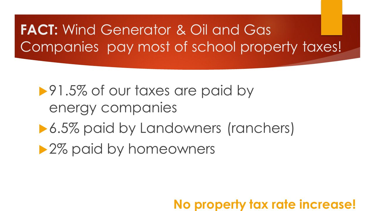 FACT: Wind Generator & Oil and Gas Companies pay most of school property taxes.