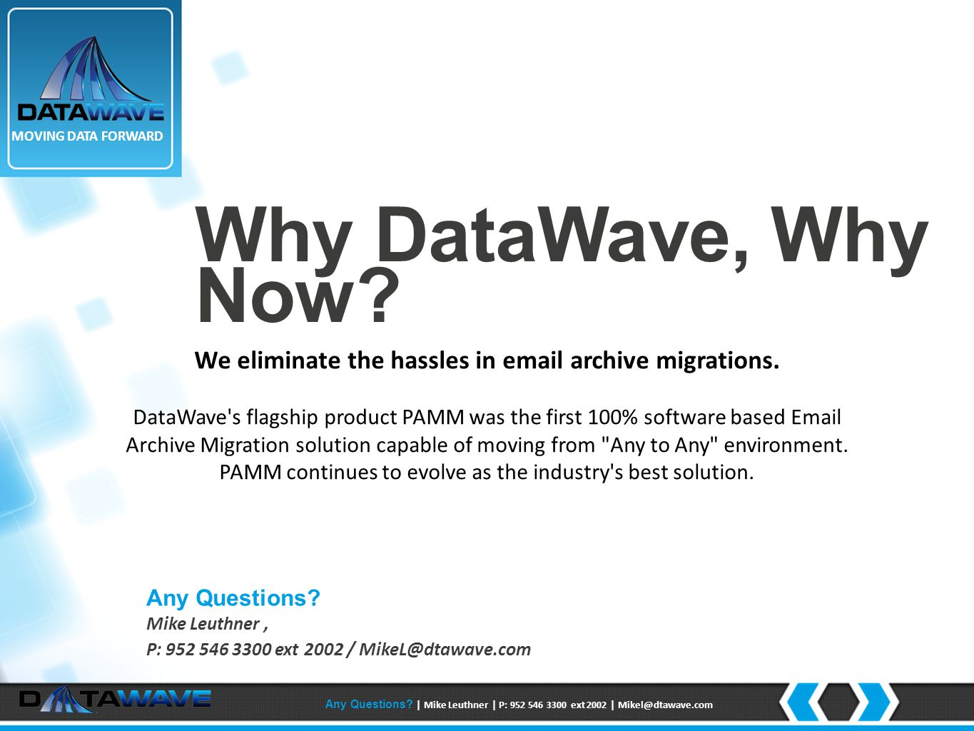Why DataWave, Why Now. We eliminate the hassles in email archive migrations.