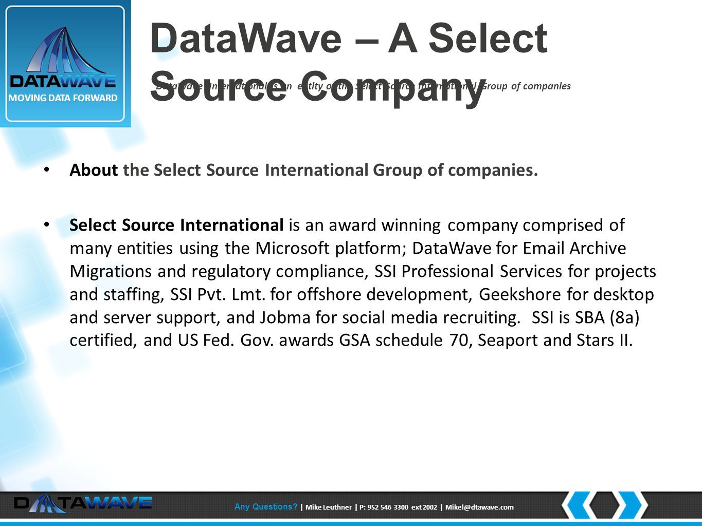 DataWave – A Select Source Company DataWave International is an entity of the Select Source International Group of companies About the Select Source International Group of companies.