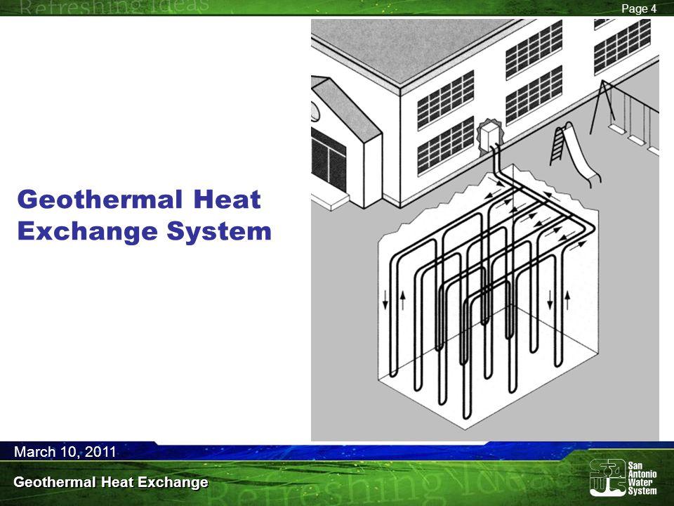 Page 4 March 10, 2011 Geothermal Heat Exchange Geothermal Heat Exchange System