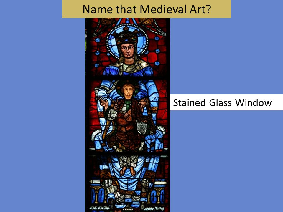 Name that Medieval Art? Stained Glass Window