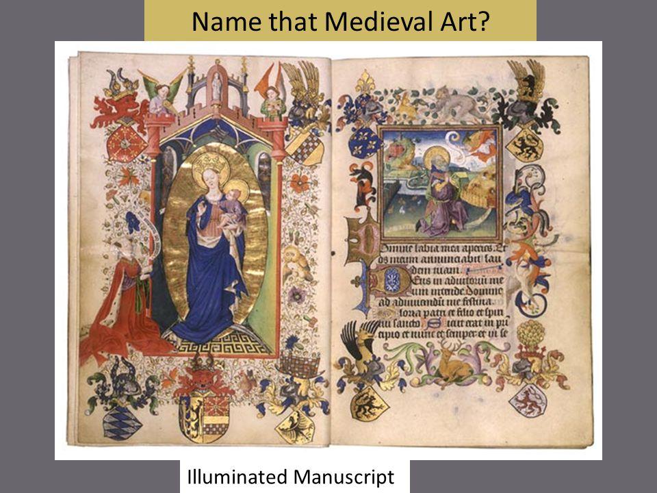 Name that Medieval Art? Illuminated Manuscript