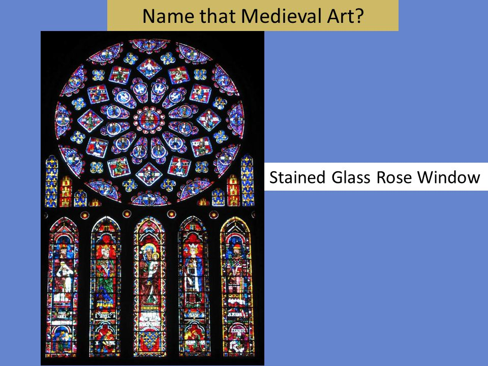 Name that Medieval Art? Stained Glass Rose Window