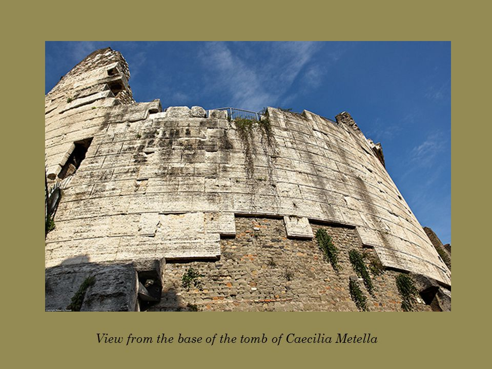 View from the base of the tomb of Caecilia Metella