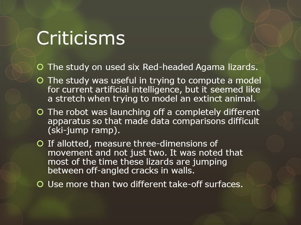 Criticisms  The study on used six Red-headed Agama lizards.